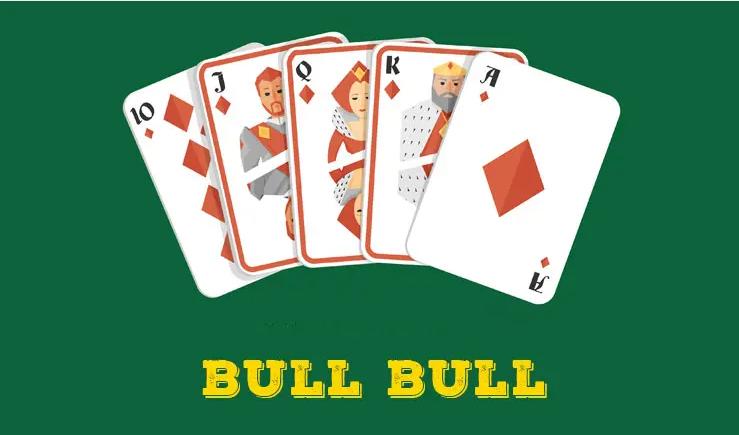 Bull Bull là gì? Cách chơi Bull Bull cơ bản